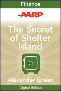 Alexander  Green - AARP The Secret of Shelter Island. Money and What Matters