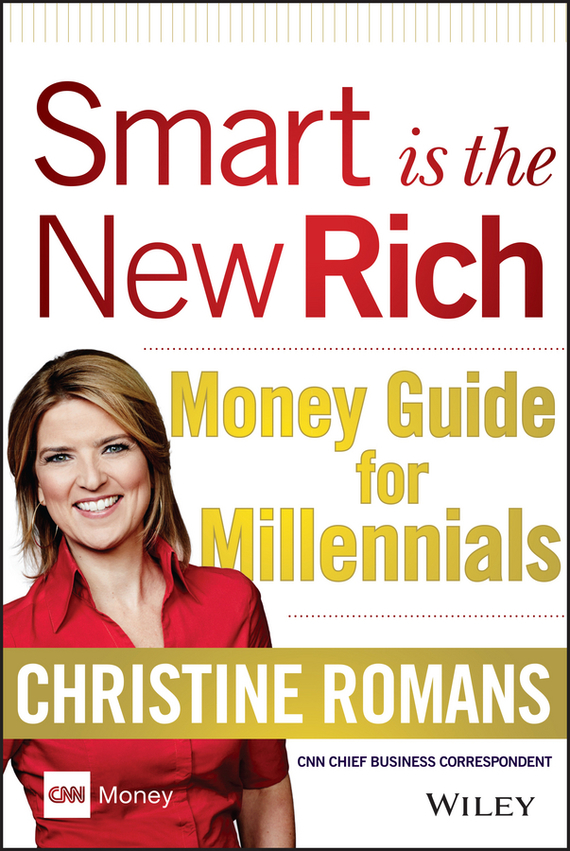 Christine  Romans Smart is the New Rich. Money Guide for Millennials the little old lady who broke all the rules