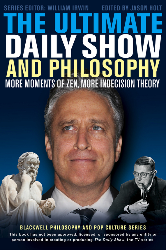 William Irwin The Ultimate Daily Show and Philosophy. More Moments of Zen, More Indecision Theory max klim russian maniacs of the 21st century rare names and detailed events