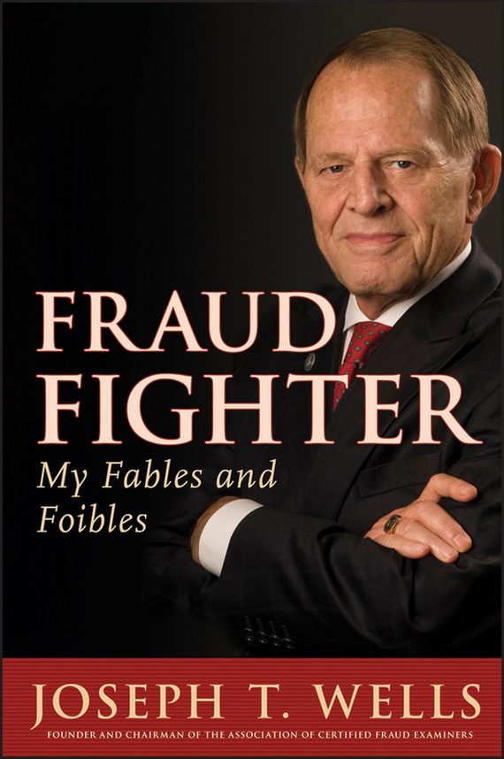 Joseph Wells T. Fraud Fighter. My Fables and Foibles wells h g the war of the worlds