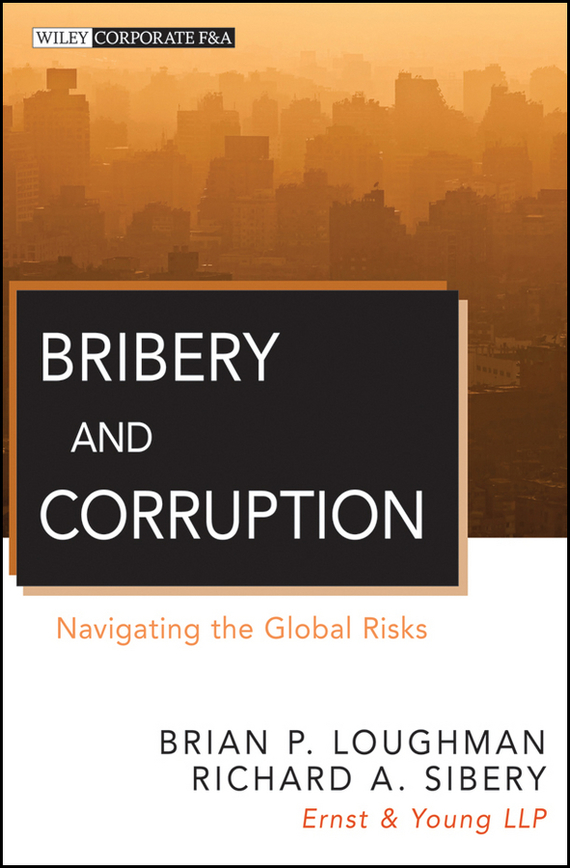 Brian Loughman P. Bribery and Corruption. Navigating the Global Risks the law of god an introduction to orthodox christianity на английском языке