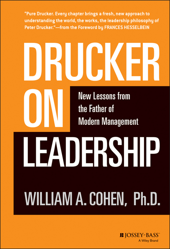 William Cohen A. Drucker on Leadership. New Lessons from the Father of Modern Management ISBN: 9780470542224 the integral leadership of dr jane goodall