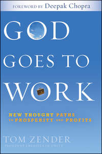 Tom  Zender - God Goes to Work. New Thought Paths to Prosperity and Profits
