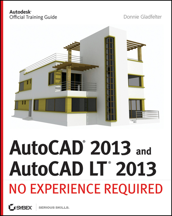 AutoCAD 2013 and AutoCAD LT 2013. No Experience Required