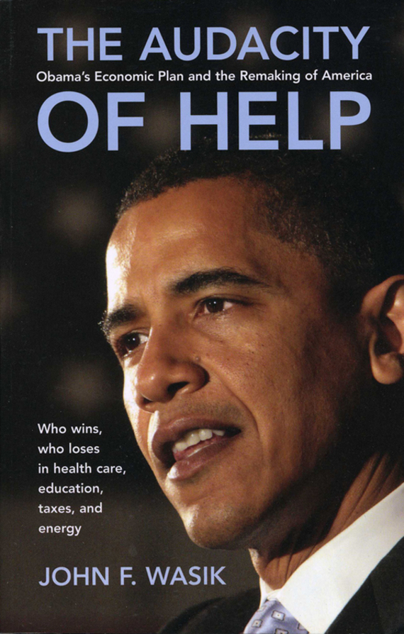 John Wasik F. The Audacity of Help. Obama's Stimulus Plan and the Remaking of America