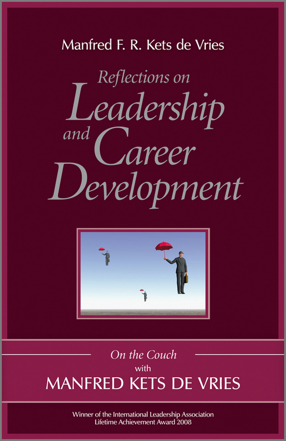 Manfred Reflections on Leadership and Career Development. On the Couch with Manfred Kets de Vries frances hesselbein my life in leadership the journey and lessons learned along the way