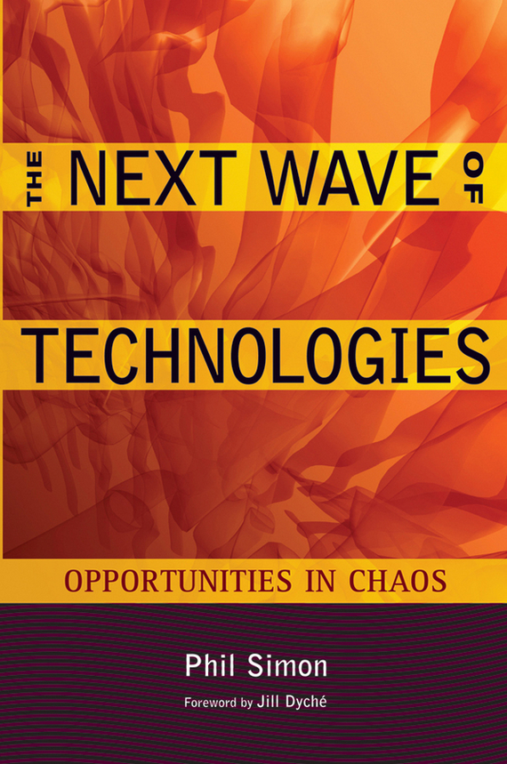 Phil Simon The Next Wave of Technologies. Opportunities in Chaos eric marks a service oriented architecture soa governance for the services driven enterprise