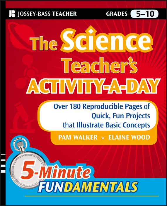 Pam Walker The Science Teacher's Activity-A-Day, Grades 5-10. Over 180 Reproducible Pages of Quick, Fun Projects that Illustrate Basic Concepts science at the bar – science & technology in american law paper page 5