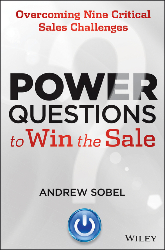 Andrew  Sobel Power Questions to Win the Sale. Overcoming Nine Critical Sales Challenges usb port cnc milling machine cnc 3040 z vfd 4 axis limit switch 1 5kw vfd water cooling spindle cnc engraver