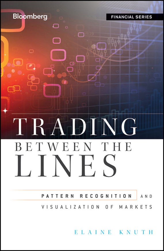 Elaine Knuth Trading Between the Lines. Pattern Recognition and Visualization of Markets mexican patterns to colour