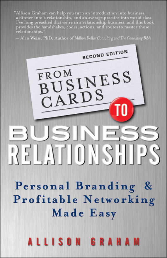 Allison  Graham From Business Cards to Business Relationships. Personal Branding and Profitable Networking Made Easy connected world from automated work to virtual wars the future by those who are shaping it
