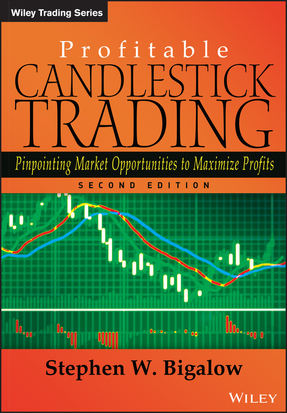 Stephen Bigalow W. Profitable Candlestick Trading. Pinpointing Market Opportunities to Maximize Profits stephen frey the successor