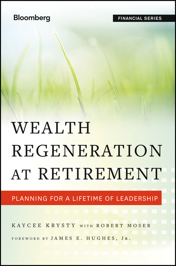 Wealth Regeneration at Retirement. Planning for a Lifetime of Leadership