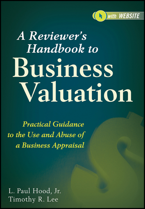 L. Hood Paul A Reviewer's Handbook to Business Valuation. Practical Guidance to the Use and Abuse of a Business Appraisal handbook of the exhibition of napier relics and of books instruments and devices for facilitating calculation