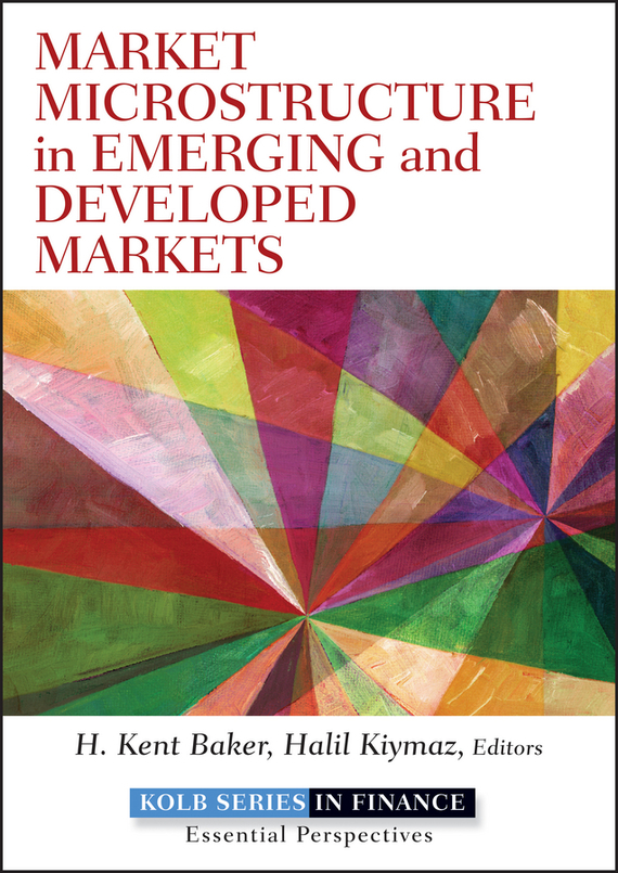 где купить Halil  Kiymaz Market Microstructure in Emerging and Developed Markets. Price Discovery, Information Flows, and Transaction Costs по лучшей цене