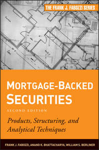 Frank Fabozzi J. - Mortgage-Backed Securities. Products, Structuring, and Analytical Techniques