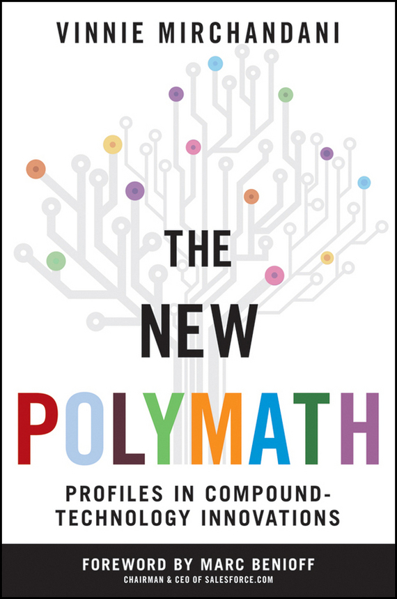 Marc Benioff The New Polymath. Profiles in Compound-Technology Innovations norman god that limps – science and technology i n the eighties