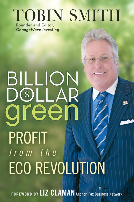 Tobin  Smith Billion Dollar Green. Profit from the Eco Revolution promoting social change in the arab gulf