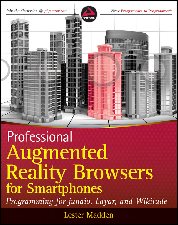 Lester  Madden Professional Augmented Reality Browsers for Smartphones. Programming for junaio, Layar and Wikitude robust watermarking and its applications to communication problems