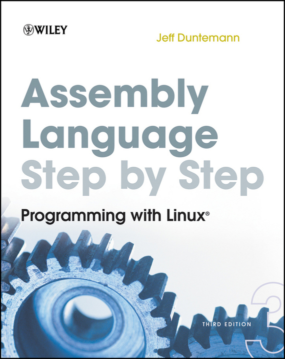 Jeff  Duntemann Assembly Language Step-by-Step. Programming with Linux berry programming language translation