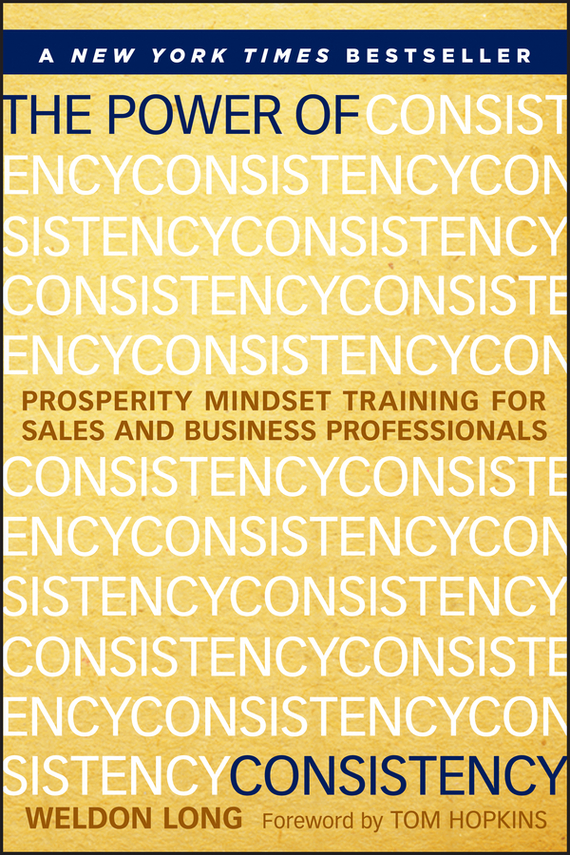 Weldon  Long The Power of Consistency. Prosperity Mindset Training for Sales and Business Professionals the quality of accreditation standards for distance learning