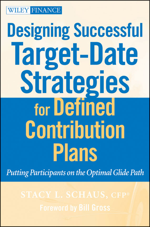 Stacy Schaus L. Designing Successful Target-Date Strategies for Defined Contribution Plans. Putting Participants on the Optimal Glide Path ISBN: 9780470632864 integrating the informal sector in urban plans