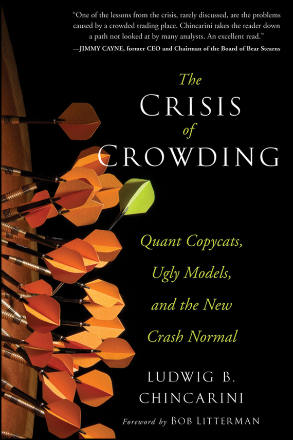 Ludwig Chincarini B. The Crisis of Crowding. Quant Copycats, Ugly Models, and the New Crash Normal mostafa masud unhcr and financial crisis of the un