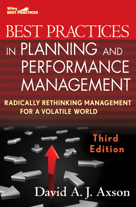 David Axson A.J. Best Practices in Planning and Performance Management. Radically Rethinking Management for a Volatile World david parmenter key performance indicators