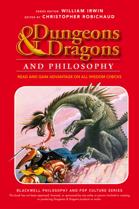William Irwin Dungeons and Dragons and Philosophy. Read and Gain Advantage on All Wisdom Checks dungeons