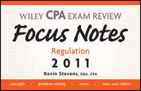 Kevin  Stevens - Wiley CPA Examination Review Focus Notes. Regulation 2011