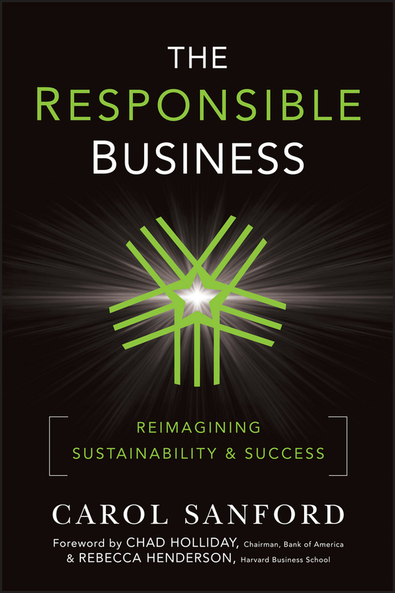 Carol  Sanford The Responsible Business. Reimagining Sustainability and Success handbook of the exhibition of napier relics and of books instruments and devices for facilitating calculation