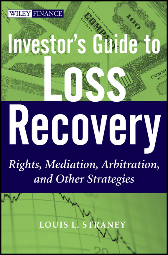 Louis Straney L. Investor's Guide to Loss Recovery. Rights, Mediation, Arbitration, and other Strategies pet loss and human emotion second edition a guide to recovery