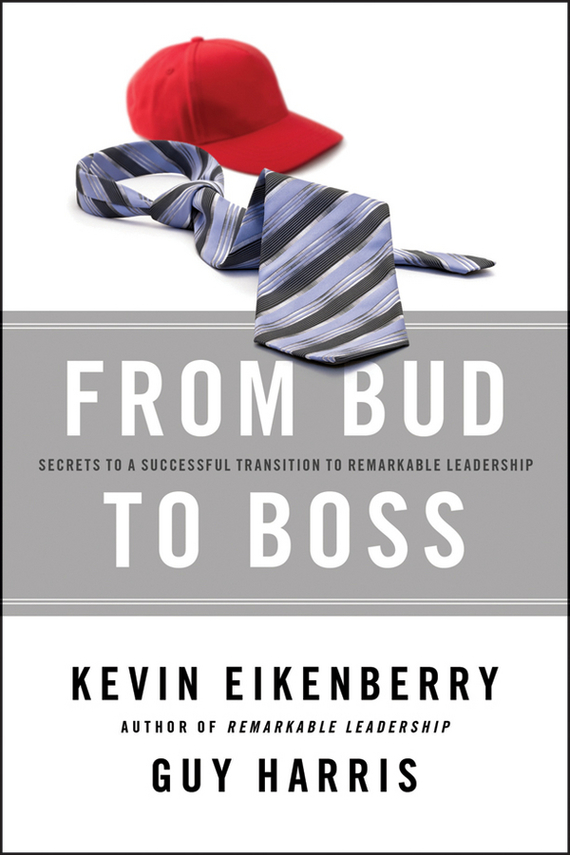 Kevin  Eikenberry From Bud to Boss. Secrets to a Successful Transition to Remarkable Leadership julia peters tang pivot points five decisions every successful leader must make