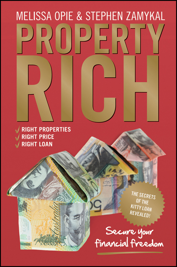 Melissa  Opie Property Rich. Secure Your Financial Freedom douglas gray making money in real estate the essential canadian guide to investing in residential property