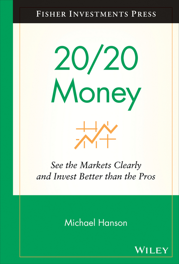 20/20 Money. See the Markets Clearly and Invest Better Than the Pros
