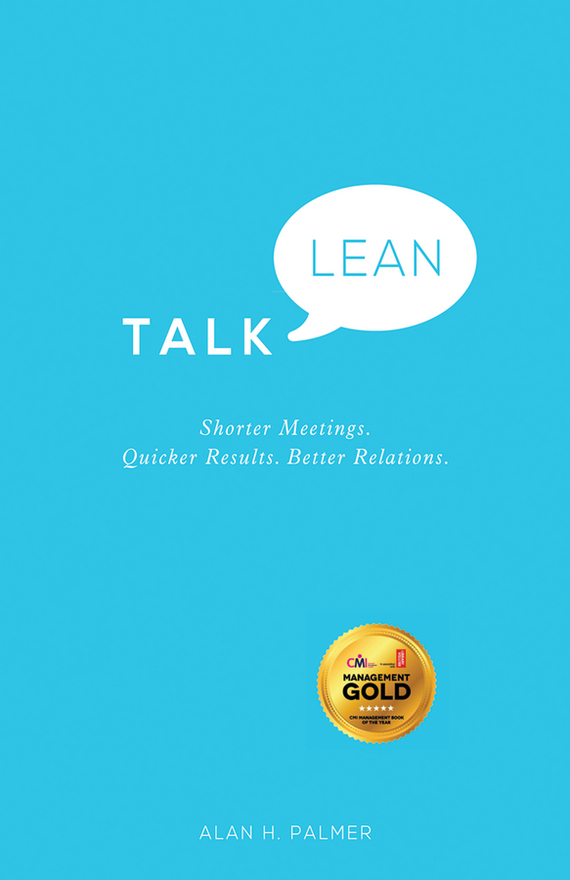 Alan  Palmer Talk Lean. Shorter Meetings. Quicker Results. Better Relations. alan weiss million dollar consulting proposals how to write a proposal that s accepted every time