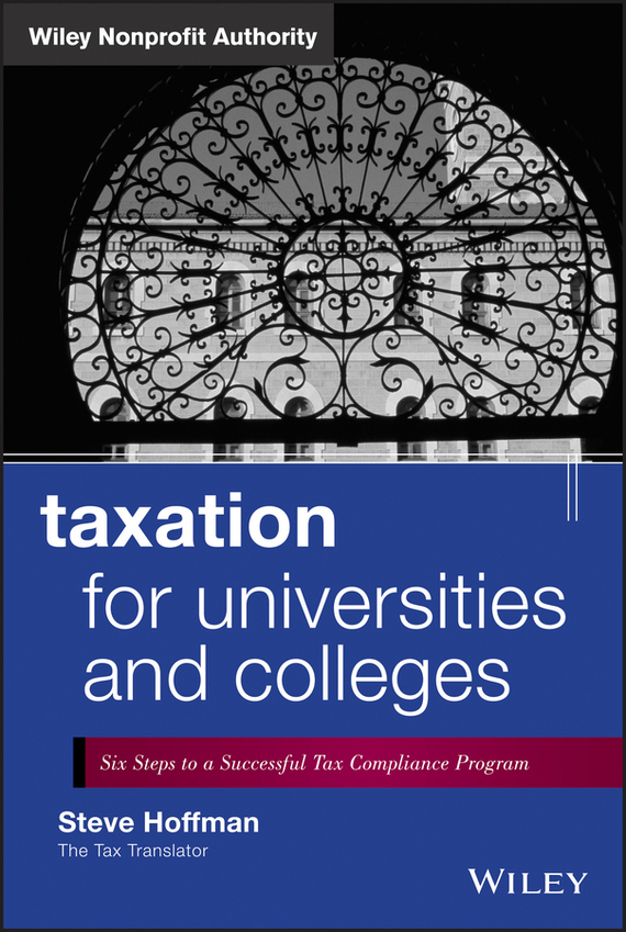 Steve Hoffman Taxation for Universities and Colleges. Six Steps to a Successful Tax Compliance Program tax policy