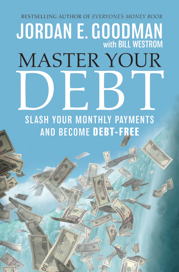Bill  Westrom Master Your Debt. Slash Your Monthly Payments and Become Debt Free jimmy evens equitable life payments bill