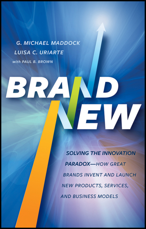 Paul Brown B. Brand New. Solving the Innovation Paradox -- How Great Brands Invent and Launch New Products, Services, and Business Models chris malone the human brand how we relate to people products and companies