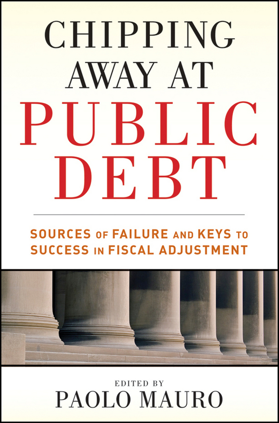 Paolo Mauro Chipping Away at Public Debt. Sources of Failure and Keys to Success in Fiscal Adjustment ISBN: 9781118113042 michael quinten a practical guide to optical metrology for thin films