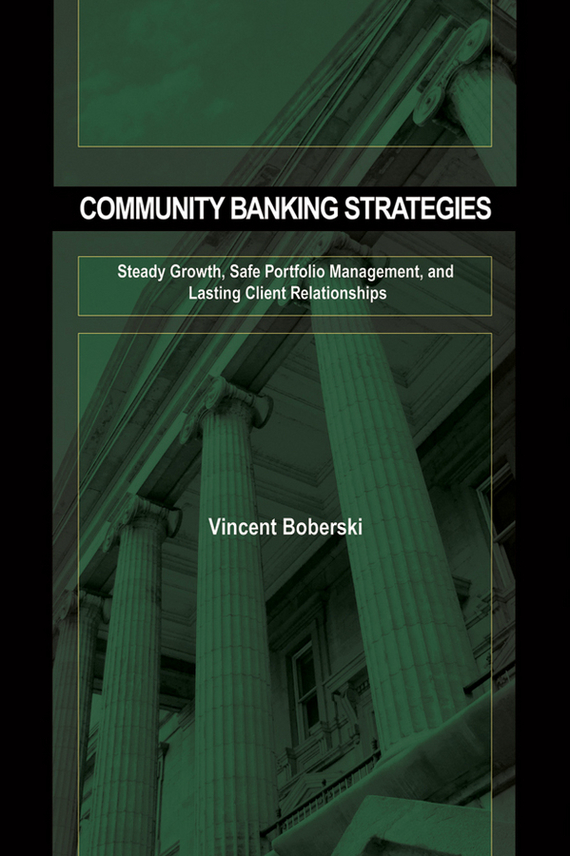 Vince Boberski Community Banking Strategies. Steady Growth, Safe Portfolio Management, and Lasting Client Relationships colon y el nuevo mundo level a2