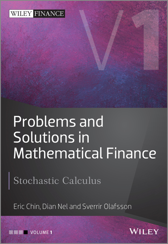 где купить Eric  Chin Problems and Solutions in Mathematical Finance. Stochastic Calculus дешево
