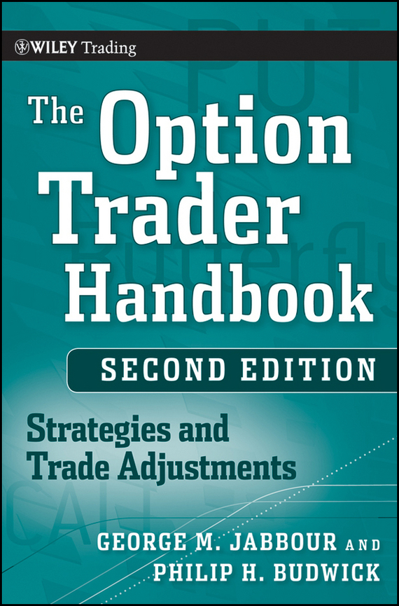 George  Jabbour The Option Trader Handbook. Strategies and Trade Adjustments the handbook of translation and cognition