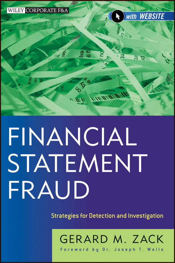 Gerard Zack M. Financial Statement Fraud. Strategies for Detection and Investigation henry elaine international financial statement analysis workbook