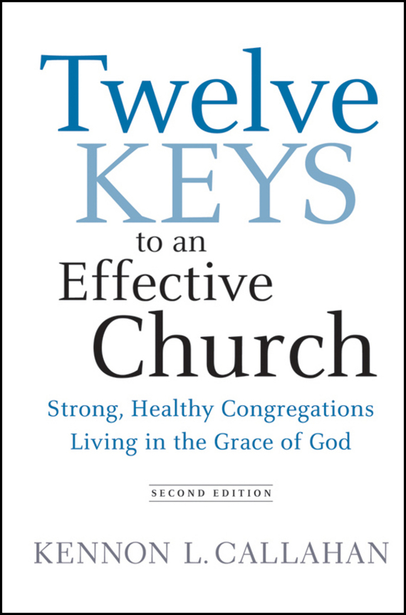 Kennon Callahan L. Twelve Keys to an Effective Church. Strong, Healthy Congregations Living in the Grace of God keys to the castle