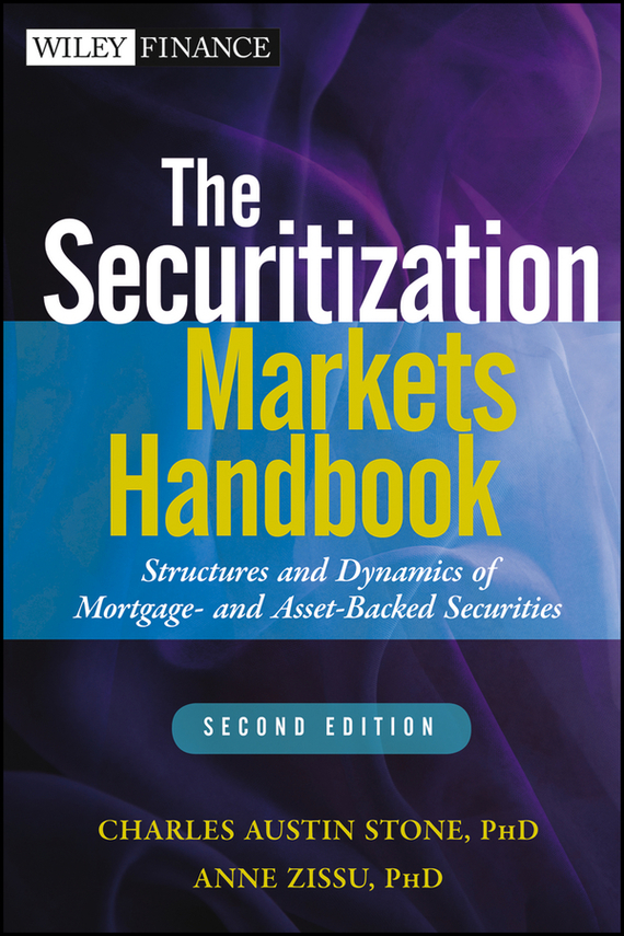 Anne Zissu The Securitization Markets Handbook. Structures and Dynamics of Mortgage- and Asset-backed Securities finance and investments