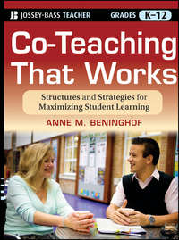 Anne Beninghof M. - Co-Teaching That Works. Structures and Strategies for Maximizing Student Learning