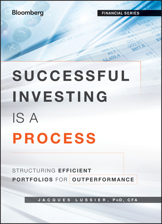 Jacques Lussier Successful Investing Is a Process. Structuring Efficient Portfolios for Outperformance ISBN: 9781118464809 information management in diplomatic missions