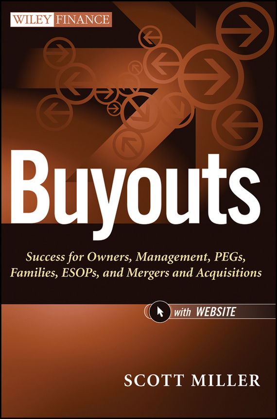 Scott Miller D Buyouts. Success for Owners, Management, PEGs, ESOPs and Mergers and Acquisitions managing the store