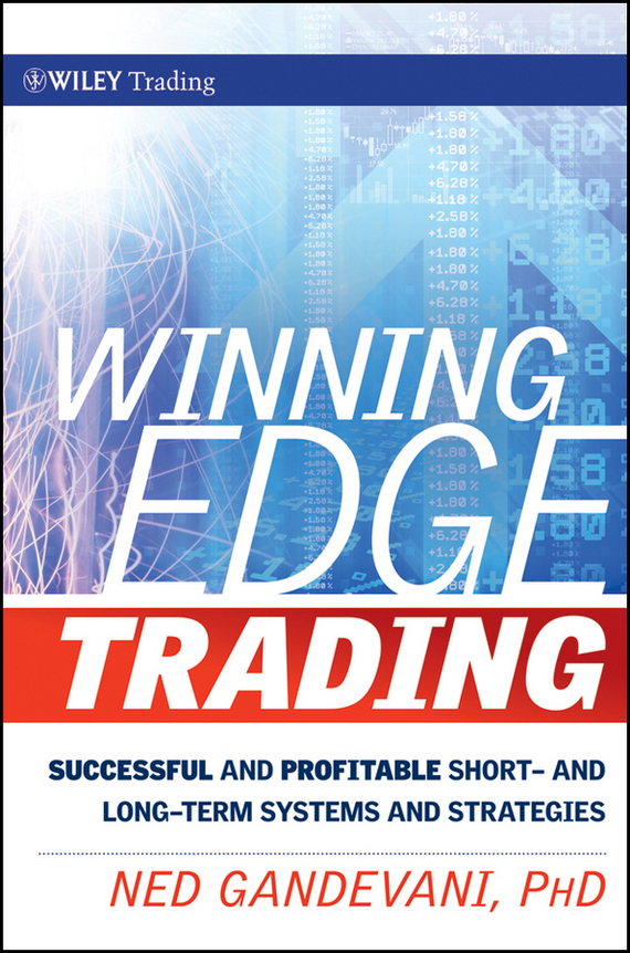 Ned  Gandevani Winning Edge Trading. Successful and Profitable Short and Long-Term Systems and Strategies long–term secrets to short–term trading